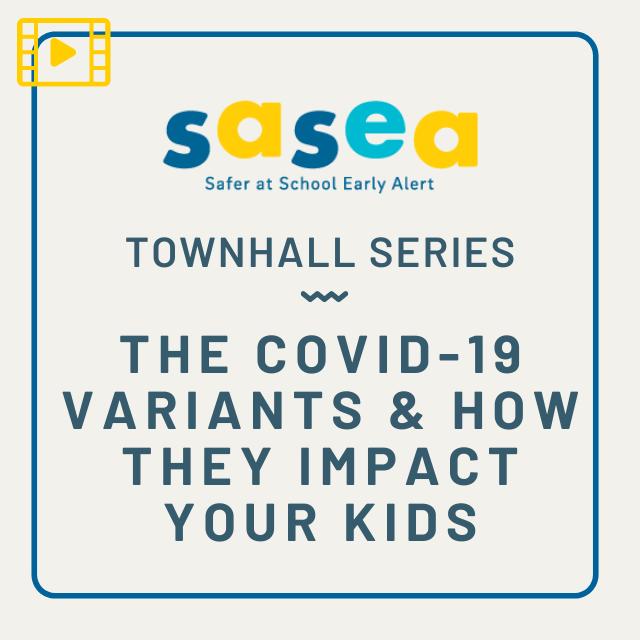 SASEA Video Townhall on COVID-19 Variants Impact on Kids